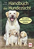 Handbuch der Hundezucht: Mit großem...